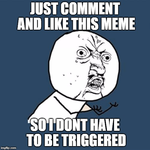 Best Funny Triggered Memes Collections - Memes Guru